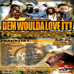 DEM WOULDA LOVE IT - REGGAE ONE DROP 2011