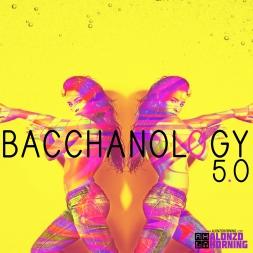 Bacchanology 5.0