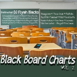 FIYAH BLACKS PRESENTS BLACKBOARD CHARTS VOL 2