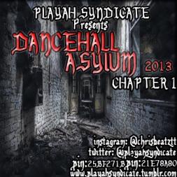 Dancehall Asylum 2013 Chapter 1