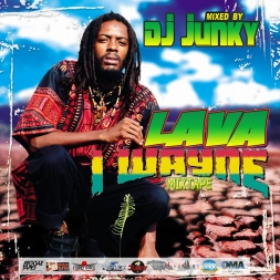 DJJUNKY - I-WAYNE LAVA MXTAPE