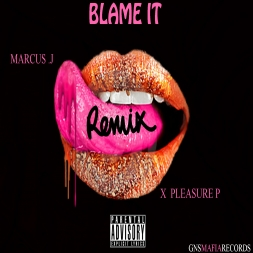 Pleasure P - Blame It [Remix] Ft. Marcus .J