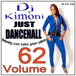 DJ KIMONI JUST DANCEHALL Volume 62    Nobody can take your place
