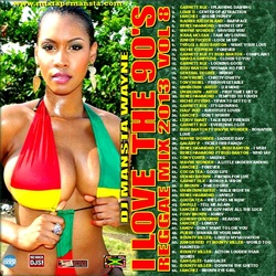 I LOVE THE 90S REGGAE MIX 2013 VOLUME 8