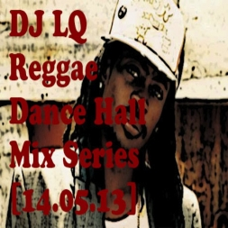 Reggae Dance Hall Mix Series 14 05 13