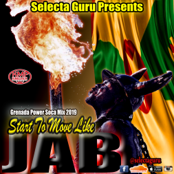 START TO MOVE LIKE JAB - GRENADA POWER SOCA MIX 2019 - SELECTA GURU