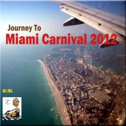 2012 MIAMI CARNIVAL MIXTAPE DJ JEL