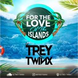 For The Love of the Island 100% Soca