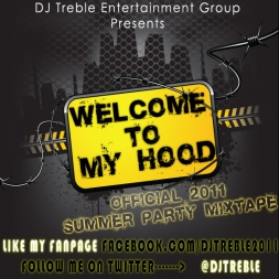 "@djtreble Presents ""Welcome To My Hood"" Official Summer Party MixTape 2 Hours Of Hits!"