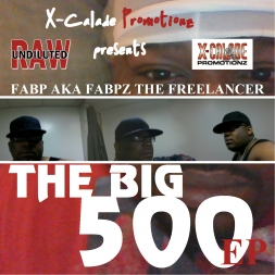 THE BIG 500 EP - FABP AKA FABPZ THE FREELANCER