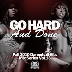 GO HARD & DONE [FALL 2010 DHALL]