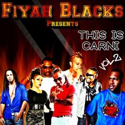 FIYAH BLACKS PRESENTS TIS IS CARNI VOL 2