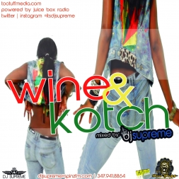 Wine & Kotch: Juice Box Radio