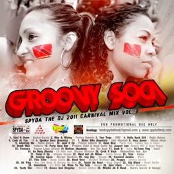 Groovy Soca - Spyda the 2011 Carnival Mix Vol.I
