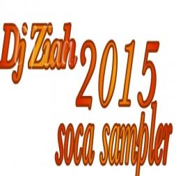 Dj Ziah 2015 Soca Sampler ( Sabotage Sound)