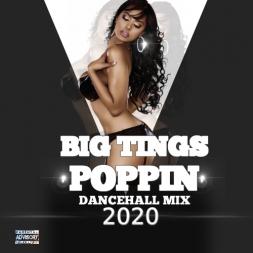 Big Tings Poppin Dancehall Mix 2020