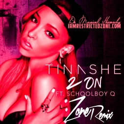 Tinashe Feat Schoolboy Q 2 On Zone Remix