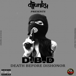 DBD DEATH BEFORE DISHONOR HIPHOP MIXTAPE 2018