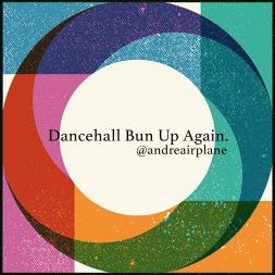 Dancehall Bunup Again