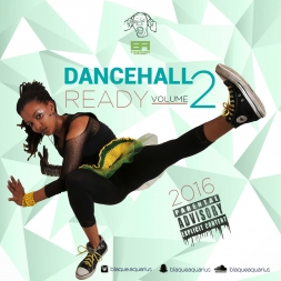 Dancehall Ready Volume Two 2016
