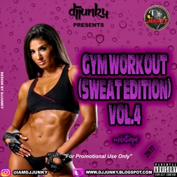 GYM WORKOUT SWEAT EDITION VOL 4 MIXTAPE 2K17
