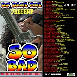 SO BAD DANCEHALL MIX 2012  JUNE