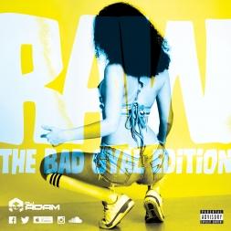 RAW The Bad Gyal Edition