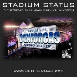 STADIUM STATUS - DENFORCAS 2K14 MIAMI CARNIVAL MIXTAPE