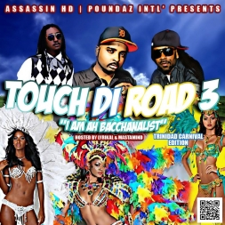 "TOUCH DI ROAD VOL.3 "" I AM AH BACCHANALIST"" HOSTED BY LYRIKAL & MASTAMIND"