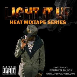 LIGHT IT UP <<HEAT MIXTAPES SERIES>>