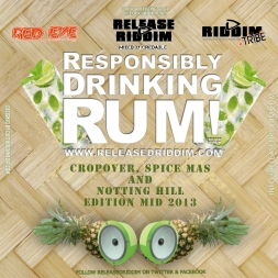 Responsibly Drinking Rum Cropover Spice Mas And Notting Hill Edition 2K13
